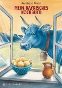 Cover-Bild zu Michl, Reinhard: Mein bayrisches Kochbuch