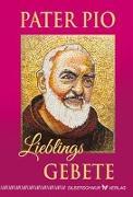 Cover-Bild zu Pater Pio - Lieblingsgebete von Saccon, Giuseppe (Hrsg.)