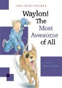 Cover-Bild zu Pennypacker, Sara: Waylon! The Most Awesome of All (eBook)