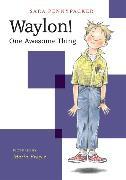 Cover-Bild zu Pennypacker, Sara: Waylon! One Awesome Thing