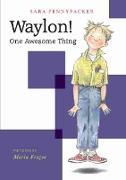 Cover-Bild zu Pennypacker, Sara: Waylon! One Awesome Thing (eBook)