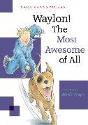 Cover-Bild zu Pennypacker, Sara: Waylon! The Most Awesome of All