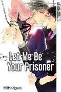Cover-Bild zu Ogawa, Chise: Let Me Be Your Prisoner