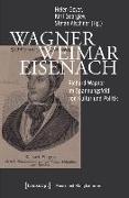 Cover-Bild zu Geyer, Helen (Hrsg.): Wagner - Weimar - Eisenach (eBook)