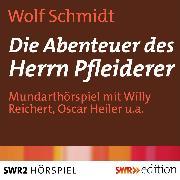 Cover-Bild zu Schmidt, Wolf: Die Abenteuer des Herrn Pfleiderer (Audio Download)