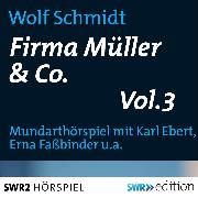 Cover-Bild zu Schmidt, Wolf: Firma Müller & Co. Vol.3 (Audio Download)