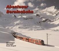 Cover-Bild zu Abenteuer Berninabahn