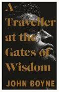 Cover-Bild zu A Traveller at the Gates of Wisdom von Boyne, John