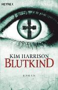 Cover-Bild zu Harrison, Kim: Blutkind (eBook)