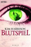 Cover-Bild zu Harrison, Kim: Blutspiel