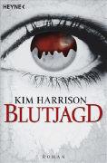 Cover-Bild zu Harrison, Kim: Die Blutjagd