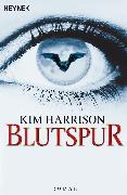 Cover-Bild zu Harrison, Kim: Blutspur (eBook)