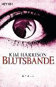 Cover-Bild zu Harrison, Kim: Blutsbande (eBook)