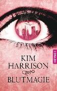 Cover-Bild zu Harrison, Kim: Blutmagie (eBook)