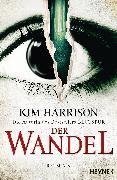 Cover-Bild zu Harrison, Kim: Der Wandel (eBook)