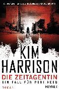 Cover-Bild zu Harrison, Kim: Die Zeitagentin - Ein Fall für Peri Reed (eBook)