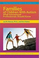 Cover-Bild zu Marcus, Lee M.: Families of Children with Autism: What Educational Professionals Should Know