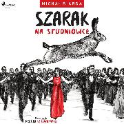 Cover-Bild zu Szarak na studniówce (Audio Download) von Biarda, Michal