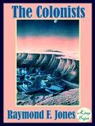 Cover-Bild zu Jones, Raymond F.: The Colonists (eBook)