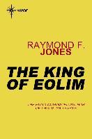 Cover-Bild zu Jones, Raymond F.: The King of Eolim (eBook)