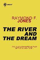 Cover-Bild zu Jones, Raymond F.: The River and the Dream (eBook)
