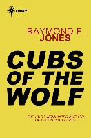 Cover-Bild zu Jones, Raymond F.: Cubs of the Wolf (eBook)
