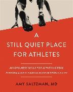 Cover-Bild zu Saltzman, Amy: A Still Quiet Place for Athletes