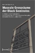 Cover-Bild zu Schwanebeck, Alexander: Museale Grenzräume der Black Seminoles (eBook)