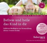 Cover-Bild zu Befreie und heile das Kind in dir von Betz, Robert