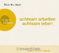 Cover-Bild zu Achtsam arbeiten, achtsam leben von Thich Nhat Hanh