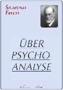 Cover-Bild zu Freud, Sigmund: Sigmund Freud: Über Psychoanalyse (eBook)