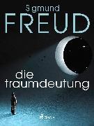 Cover-Bild zu Freud, Sigmund: Die Traumdeutung (eBook)