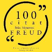 Cover-Bild zu Freud, Sigmund: 100 citat från Sigmund Freud (Audio Download)