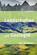 Cover-Bild zu Landschaften und Geologie der Schweiz