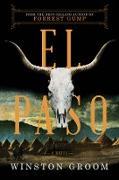 Cover-Bild zu Groom, Winston: El Paso: A Novel (eBook)