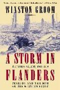Cover-Bild zu Groom, Winston: A Storm in Flanders: The Ypres Salient, 1914-1918: Tragedy and Triumph on the Western Front