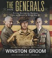 Cover-Bild zu Groom, Winston: The Generals: Patton, MacArthur, Marshall, and the Winning of World War II