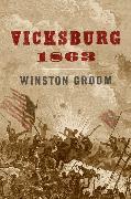 Cover-Bild zu Groom, Winston: Vicksburg, 1863 (eBook)