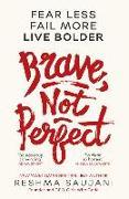 Cover-Bild zu Brave, Not Perfect von Saujani, Reshma