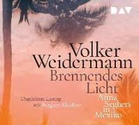 Cover-Bild zu Brennendes Licht. Anna Seghers in Mexiko von Weidermann, Volker