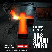 Cover-Bild zu Das Stahlwerk (Audio Download) von Piskulla, Christian