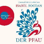 Cover-Bild zu Bogdan, Isabel: Der Pfau (Ungekürzte Lesung) (Audio Download)