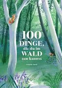 Cover-Bild zu 100 Dinge, die du im Wald tun kannst von Davis, Jennifer