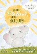 Cover-Bild zu Der kleine Elefant, der an sich glaubt von Molina, Alexandra