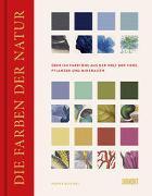 Cover-Bild zu Die Farben der Natur von Baty, Patrick