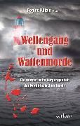 Cover-Bild zu Kölpin, Regine: Wellengang und Wattenmorde - Sylt, Amrum, Föhr, Pellworm, Nordstrand, Helgoland: Die mörderische Vergangenheit der Nordfriesischen Inseln (eBook)
