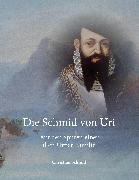 Cover-Bild zu Schmid, Christian: Die Schmid von Uri (eBook)