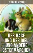 Cover-Bild zu Grimm, Gebrüder: Der Hase und der Igel und andere Ostermärchen (eBook)