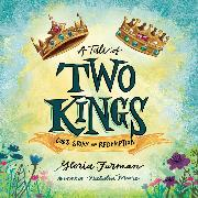 Cover-Bild zu A Tale of Two Kings - God's Story of Redemption (Unabridged) (Audio Download) von Furman, Gloria