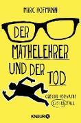 Cover-Bild zu Hofmann, Marc: Der Mathelehrer und der Tod (eBook)